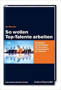 So wollen TOP-Talente arbeiten