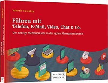 Führen mit Telefon, E-Mail, Video, Chat & Co